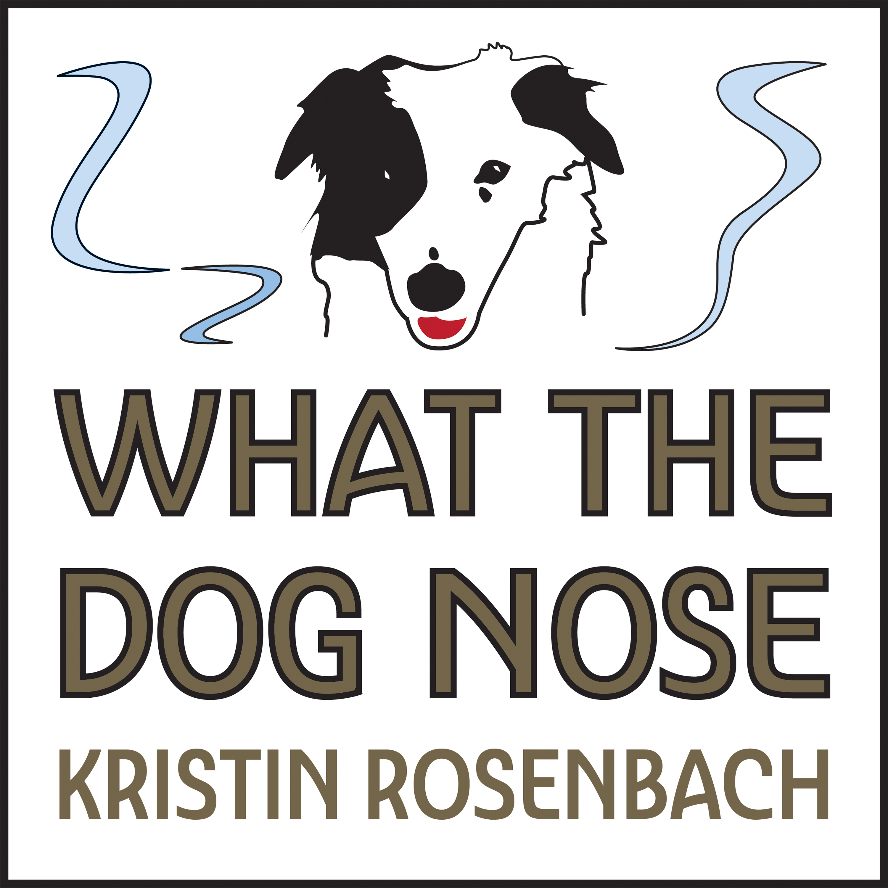 What The Dog Nose